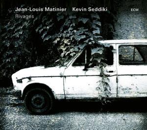 JEAN-LOUIS MATINIER/KEVIN SEDDIKI: RIVAGES –  (CD)
