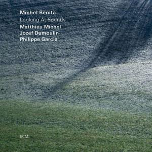 BENITA, MICHEL – LOOKING AT SOUNDS (CD)