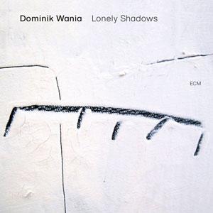 WANIA, DOMINIK – LONELY SHADOWS (LP)