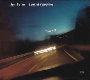 JON BALKE: BOOK OF VELOCITIES –  (CD)