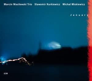 MARCIN WASILEWSKI TRIO: JANUARY –  (CD)