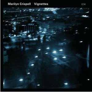 CRISPELL, MARILYN – VIGNETTES (CD)