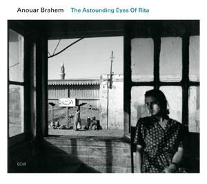 ANOUAR BRAHEM: THE ASTOUNDING EYES OF RITA –  (CD)