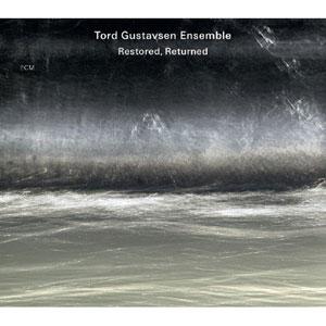 GUSTAVSEN, TORD -ENSEMBLE – RESTORED RETURNED (CD)