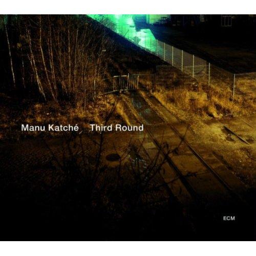 MANU KATCHÉ –  THIRD ROUND (CD)