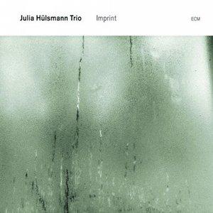 JULIA HÜLSMANN TRIO: IMPRINT –  (CD)