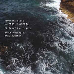 PESSI, GIOVANNA & SUSANNA IF GRIEF COULD WAIT (CD)  –  (CD)