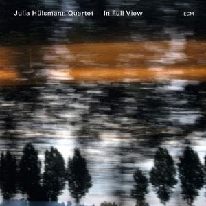 HULSMANN, JULIA -QUARTET- – IN FULL VIEW (CD)