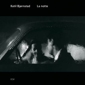 BJORNSTAD, KETIL – LA NOTTE (CD)