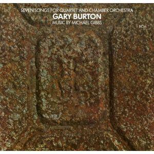 BURTON, GARY – SEVEN SONGS FOR QUARTET & CHAMBER ORCHESTRA (LP)