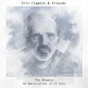 ERIC CLAPTON – ERIC CLAPTON & FRIENDS: THE BREEZE – AN APPRECIATION OF JJ CALE (LP)