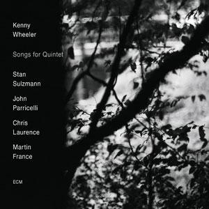 WHEELER, KENNY – SONGS FOR QUINTET (CD)