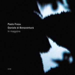 PAOLO FRESU/DANIELE DI BONAVENTURA: IN MAGGIORE –  (CD)