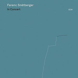 FERENC SNÉTBERGER: IN CONCERT –  (CD)