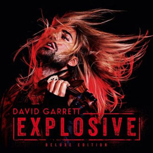 DAVID GARRETT – EXPLOSIVE (LP)