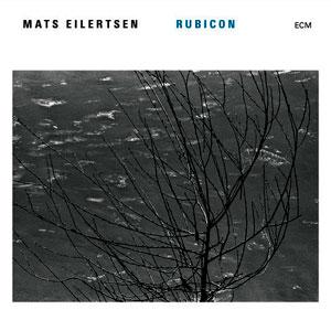 MATS EILERTSEN ENSEMBLE: RUBICON –  (CD)