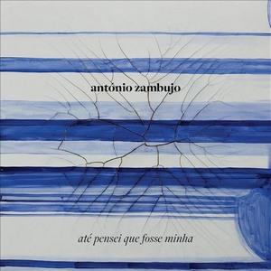 ZAMBUJO, ANTONIO – ATE PENSEI QUE FOSSE MINHA (CD)