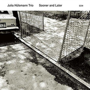 HULSMANN, JULIA -TRIO- – SOONER AND LATER (CD)