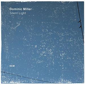 MILLER, DOMINIC – SILENT LIGHT (LP)