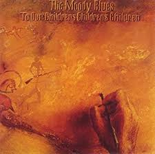 MOODY BLUES – TO OUR CHILDREN'S CHILDREN'S (LP)