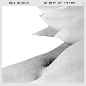 CONNORS, BILL – OF MIST AND MELTING (CD)