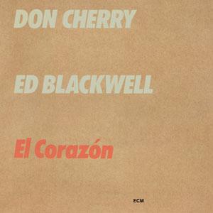 CHERRY, DON/ED BLACKWELL – EL CORAZON (CD)