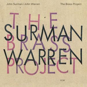 SURMAN/WARREN: THE BRASS PROJECT –  (CD)