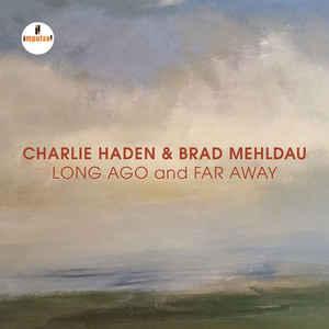 HADEN, CHARLIE & BRAD MEH – LONG AGO AND FAR AWAY -LIVE (CD)