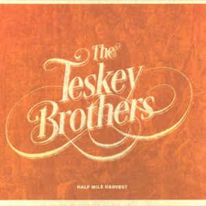 TESKEY BROTHERS – HALF MILE HARVEST (CD)