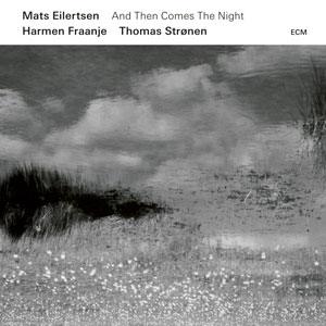 EILERTSEN, MATS – AND THEN COMES THE NIGHT (CD)