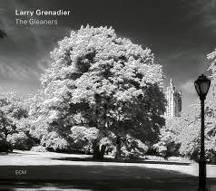 LARRY GRENADIER: THE GLEANERS –  (LP)