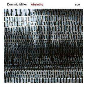 MILLER, DOMINIC – ABSINTHE (LP)