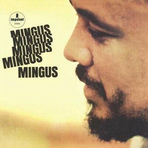 MINGUS, CHARLES – MINGUS MINGUS MINGUS MINGUS MINGUS (LP)