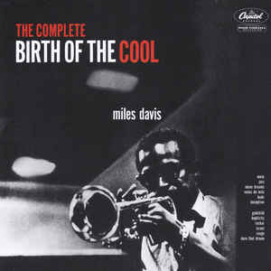 MILES DAVIS – THE COMPLETE BIRTH OF THE COOL (CD)