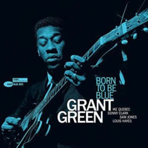 GREEN, GRANT – BORN TO BE BLUE (LP)