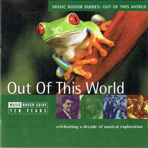 VARIOUS ARTISTS – ROUGH GUIDE: OUT OF THIS WORLD CD WMN 903 (CD)