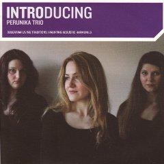 PERUNIKA TRIO – INTRODUCING (CD)