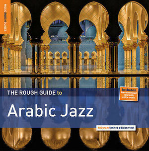 V/A – ROUGH GUIDE TO ARABIC JAZZ (LP)