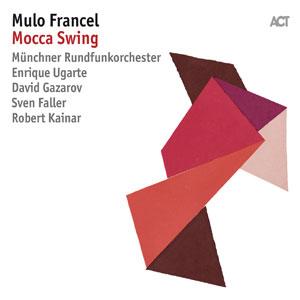MULO FRANCEL – MOCCA SWING (2xCD)