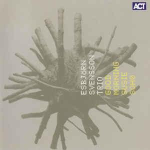 SVENSSON, ESBJORN -TRIO- – GOOD MORNING SUSIE SOHO (CD)