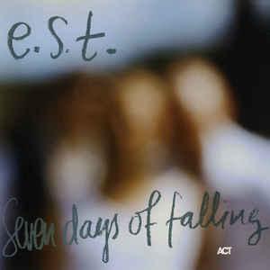 E.S.T. ESBJÖRN SVENSSON TRIO – SEVEN DAYS OF FALLING (CD)