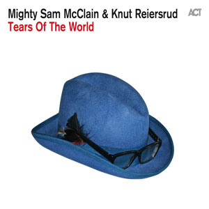 MCCLAIN, MIGHTY SAM & KNU – TEARS OF THE WORLD (CD)
