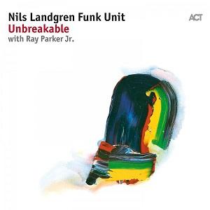 NILS LANDGREN FUNK UNIT – UNBREAKABLE (CD)