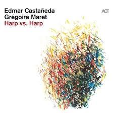 EDMAR CASTAÑEDA & GRÉGOIRE MARET – HARP VS. HARP (CD)