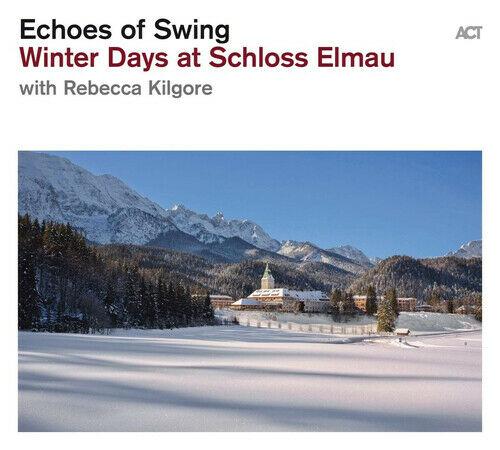 ECHOES OF SWING – WINTER DAYS AT SCHLOSS ELMAU (CD)