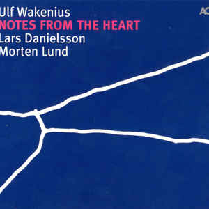 WAKENIUS, ULF – NOTES FROM THE HEART (CD)