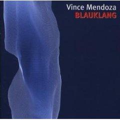MENDOZA, VINCE – BLAUKLANG (CD)