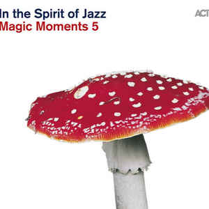 VARIOUS ARTISTS – MAGIC MOMENTS 5 IN THE SPIRIT… CD  (CD)