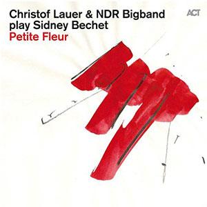 LAUER, CHRISTOF & NDR BIG – PETITE FLEUR (CD)