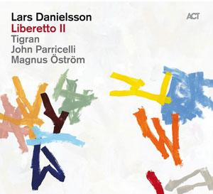 DANIELSSON, LARS – LIBERETTO II (CD)